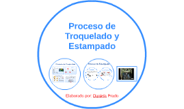 Copy of Proceso de Troquelado y Estampado