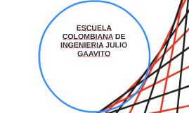 ESCUELA COLOMBIANA DE INGENIERIA JULIO GAAVITO