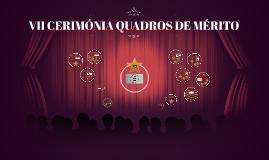 VII CERIMÓNIA QUADROS DE MÉRITO