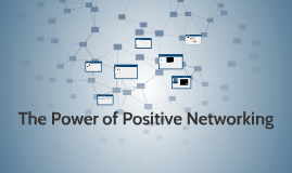 The Power of Positive Networking
