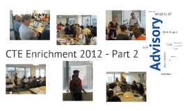 CTE Enrichment 2012 - Part 2 - Advisory