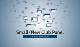 Small/New Club Panel