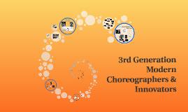 3rd Generation Modern Choreographers & Innovators
