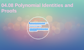 04.08 Polynomial Identities and Proofs