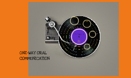 One-way Oral Communication BSE