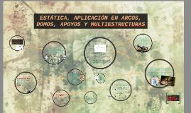 Copy of ESTÁTICA, APLICACIÓN EN ARCOS, DOMOS, APOYOS Y MULTIESTRUCTU