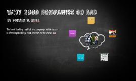 WHY GOOD COMPANIES GO BAD