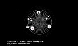 TALLER DE INTRODUCIÓN AL ANARQUISMO