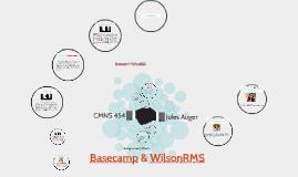 Basecamp & WilsonRMS