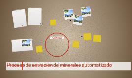Proceso de extracion de minerales automatizado