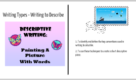 Copy of Writing Types - Writing to Describe - Year 7