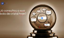 Já consultou a sua bola de cristal hoje?