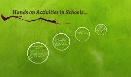 Hands on Activities in Schools...