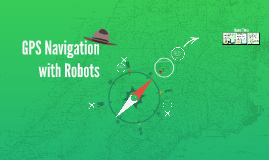 GPS Navigation with Robots