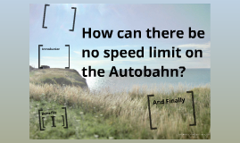 Driving on the Autobahn – The German Way & More