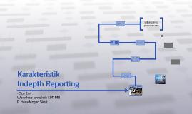 Karakteristik Indepth Reporting