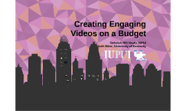 Creating Engaging Videos on a Budget