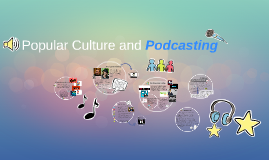 Popular Culture and Podcasting