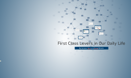 Copy of First Class Levers in our daily life