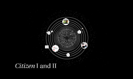 Citizen I and II