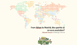 From Athen to Madrid, the sparkle of an euro-evolution?