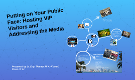 Copy of Putting on the right face: hosting VIP visitors and addressi