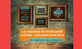 Ley Nacional de Fertilizacion Asistida.  Adhesion Entre Rios