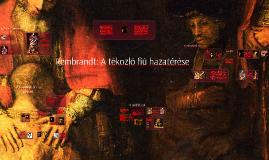 Rembrandt: A tékozló fiú hazatérése