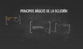 PRINCIPIOS BÁSICOS DE LA OCLUSIÓN