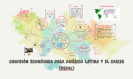 Copy of Copy of COMISIÓN eCONÓMICA PARA AMÉRICA LATINA (cepal)