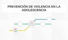 PREVENCIÓN DE VIOLENCIA EN LA ADOLESCENCIA