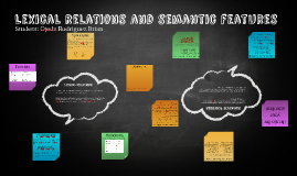Lexical relations and semantic features