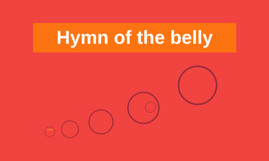 Hymn of the belly