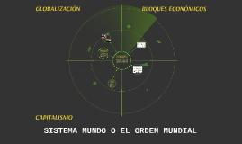 SISTEMA MUNDO O EL ORDEN MUNDIAL