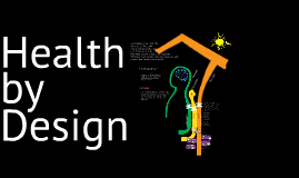 - Health by design -