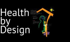 - Health by design -