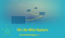 Hills Like White Elephants