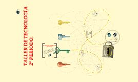 TALLER DE TECNOLOGÍA 2º PERIODO,