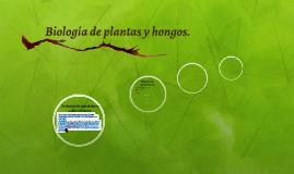 Biología de plantas y hongos.