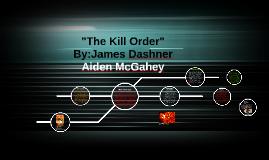 """The Kill Order"""