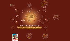 Copy of PROBLEMATICAS FILOSOFICAS