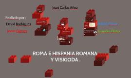 ROMA Y HISPANIA ROMANA Y VISIGODA