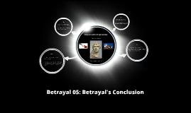 Betrayal 05: Betrayal's Conclusion