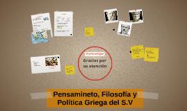 Pensamineto, Filosofía y Política Griega del S.V