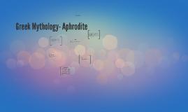 Greek Mythology- Aphrodite