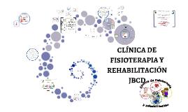 Copy of CLÍNICA DE FISIOTERAPIA Y REHABILITACIÓN JBCD