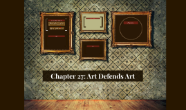 Chapter 27: Art Defends Art