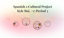 Spanish 2 Cultural Project