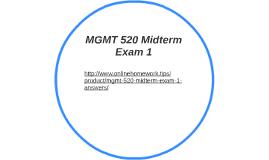 MGMT 520 Midterm Exam 1
