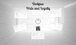 Oedipus: Pride/Loyalty